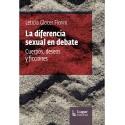 LA DIFERENCIA SEXUAL EN DEBATE. Cuerpos, deseos y ficciones