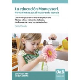 LA EDUCACIÓN MONTESSORI.HERRAMINETAS PARA INNOVAR EN LA ESCUELA