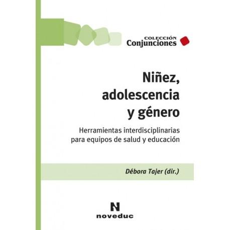 NIÑEZ, ADOLESCENCIA Y GÉNERO. Herramientas interdisciplinarias para equipos de salud y educación