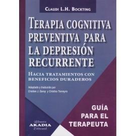 TERAPIA COGNITIVA PREVENTIVA PARA LA DEPRESIÓN RECURRENTE. Hacia tratamientos con beneficios duraderos