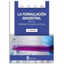 LA FORMULACIÓN MAGISTRAL EN LA DERMATOLOGÍA ACTUAL. 3ª Edición