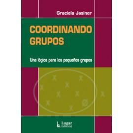 COORDINANDO GRUPOS. Una lógica para los pequeños grupos