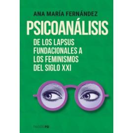 PSICOANÁLISIS. De los lapsus fundacionales a los feminismos del siglo XXI