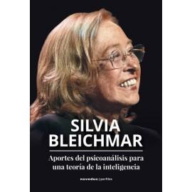 APORTES DEL PSICOANÁLISIS PARA UNA TEORÍA DE LA INTELIGENCIA. SILVIA BLEICHMAR