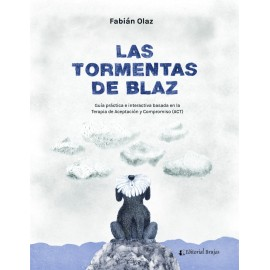 LAS TORMENTAS DE BLAZ. Guía práctica e interactiva basada en la ACT