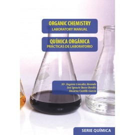 ORGANIC CHEMISTRY. Laboratory manual. QUÍMICA ORGÁNICA. Prácticas de laboratorio