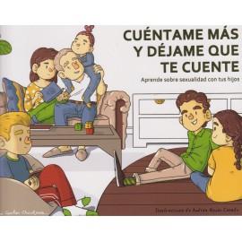 CUÉNTAME MÁS Y DÉJAME QUE TE CUENTE. Aprende sobre sexualidad con tus hijos