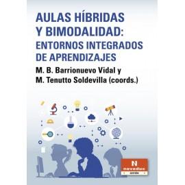 AULAS HÍBRIDAS Y BIMODALIDAD: ENTORNOS INTEGRADOS DE APRENDIZAJES