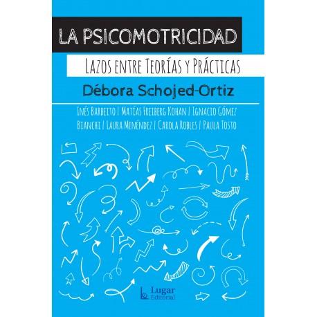 LA PSICOMOTRICIDAD. Lazos entre teorías y prácticas