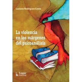 LA VIOLENCIA EN LOS MÁRGENES DEL PSICOANÁLISIS