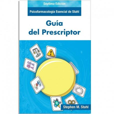 GUÍA DEL PRESCRIPTOR 7.ª Edición: Psicofarmacología esencial de Stahl