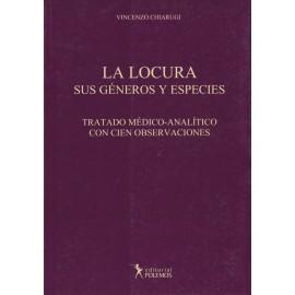 LA LOCURA. SUS GÉNEROS Y ESPECIES. Tratado médico-analítico con cien observaciones