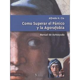 COMO SUPERAR EL PÁNICO Y LA AGORAFOBIA. Manual de autoayuda