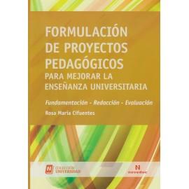 FORMULACIÓN DE PROYECTOS PEDAGÓGICOS. Para mejorar la enseñanza universitaria