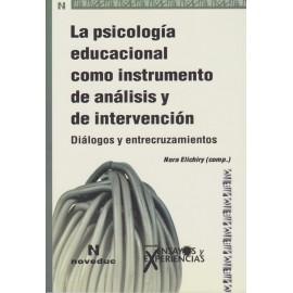 LA PSICOLOGÍA EDUCACIONAL COMO INSTRUMENTO DE ANÁLISIS Y DE INTERVENCIÓN. Diálogos y entrecruzamientos