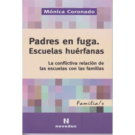 PADRES EN FUGA. ESCUELAS HUÉRFANAS