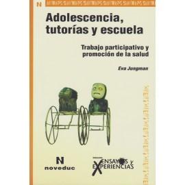 ADOLESCENCIA, TUTORÍAS Y ESCUELA. Trabajo participativo y promoción de la salud