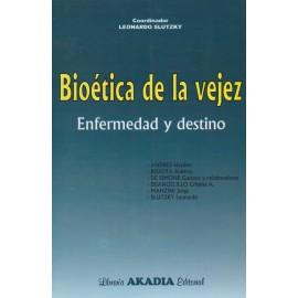 BIOÉTICA DE LA VEJEZ. Enfermedad y destino
