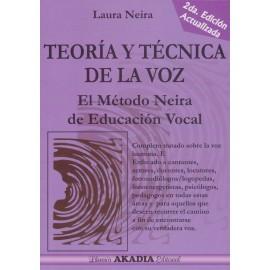 TEORÍA Y TÉCNICA DE LA VOZ. El método Neira de Educación Vocal. 2da.edición