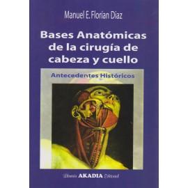 BASES ANATÓMICAS DE LA CIRUGÍA DE CABEZA Y CUELLO.  Antecedentes históricos