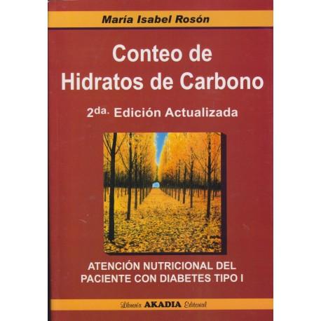 CONTEO DE HIDRATOS DE CARBONO. 2da.edición. Atención Nutricional del paciente con diabetes Tipo I