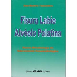 FISURA LABIO ALVÉOLO PALATINA. Nueva Metodología de Intervención Fonoaudiológica