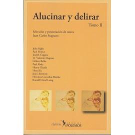 ALUCINAR Y DELIRAR. Tomo II