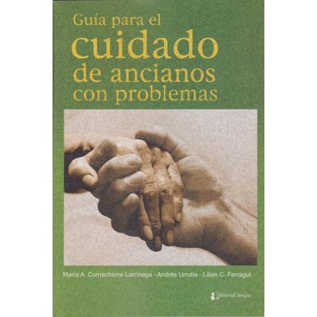 GUÍA PARA EL CUIDADO DE ANCIANOS CON PROBLEMAS