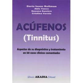 ACÚFENOS (TINNIFUS). Aspectos de su diagnóstico y tratamiento en 50 casos clínicos comentados
