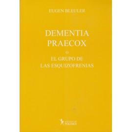 DEMENTIA PRAECOX o el grupo de las esquizofrenias
