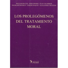 LOS PROLEGÓMENOS DEL TRATAMIENTO MORAL