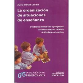 LA ORGANIZACIÓN DE SITUACIONES DE ENSEÑANZA. Unidades didácticas y proyectos. Articulación con talleres.