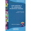 LOS CHICOS Y EL LENGUAJE PLÁSTICO VISUAL