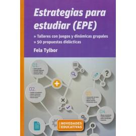 ESTRATEGIAS PARA ESTUDIAR (EPE). Talleres con juegos y dinámicas grupales. 50 propuestas didácticas