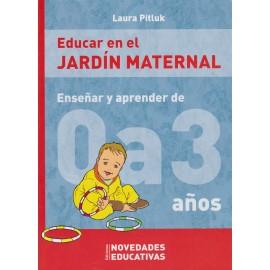 EDUCAR EN EL JARDÍN MATERNAL. Enseñar y aprender de 0 a 3 años.