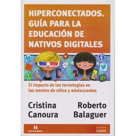 HIPERCONECTADOS. Guía para la educación de nativos digitales