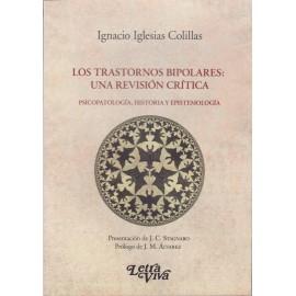 LOS TRASTORNOS BIPOLARES: UNA REVISIÓN CRÍTICA. Psicopatología, historia y epistemología.
