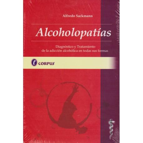 ALCOHOLOPATÍAS. Diagnóstico y tratamiento de la adicción alcohólica en todas sus formas.