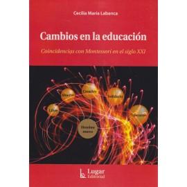 CAMBIOS EN LA EDUCACIÓN. Coincidencias con Montessori en el siglo XXI