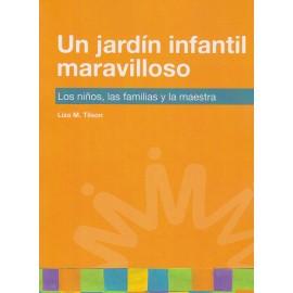 UN JARDÍN INFANTIL MARAVILLOSO Los niños, las familias y la maestra
