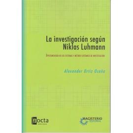 LA INVESTIGACIÓN SEGÚN NIKLAS LUHMANN. Epistemología de los sistemas y método sistémico de investigación.