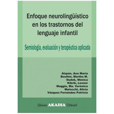 ENFOQUE NEUROLINGUISTICO EN LOS TRASTORNOS DEL LENGUAJE INFANTIL