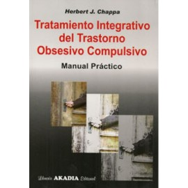 TRATAMIENTO INTEGRATIVO DEL TRASTORNO OBSESIVO COMPULSIVO. MANUAL PRACTICO