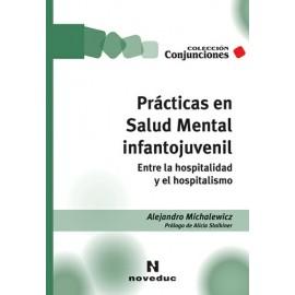 PRÁCTICAS EN SALUD MENTAL INFANTOJUVENIL. Entre la hospitalidad y el hospitalismo.
