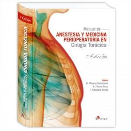 MANUAL DE ANESTESIA Y MEDICINA PERIOPERATORIA EN CIRUGÍA TORÁCICA. 2 da. Edición
