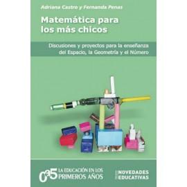 MATEMÁTICA PARA LOS MÁS CHICOS. Discusiones y proyesctos para la enseñanza del Espacio, la geometría y el número