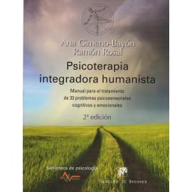 Psicoterapia integradora humanista. Manual para el tratamiento de 33 problemas psicosensiorales cognitivos y emocionales