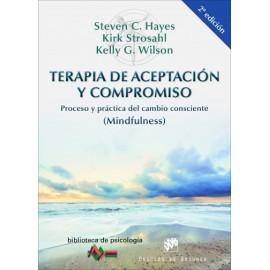 Terapia de aceptación y compromiso  Proceso y práctica del cambio consciente (Mindfulness)