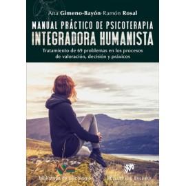 Manual práctico de psicoterapia integradora humanista  Tratamiento de 69 problemas