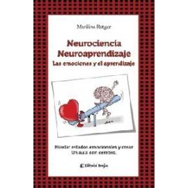 NEUROCIENCIAS Y NEUROAPRENDIZAJES: LAS EMOCIONES Y EL APRENDIZAJE. Nivelar estados emocionales y crear un aula con cerebro.